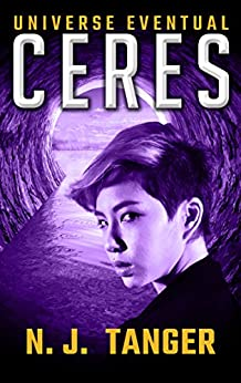 Ceres (Universe Eventual Book 3) by [Tanger, N.J., Beauchamp, Nathan, Tanger, Rachael]
