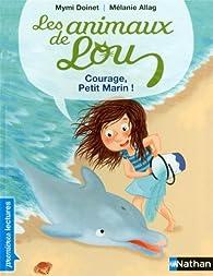Les animaux de Lou : Courage, petit marin ! par Mymi Doinet