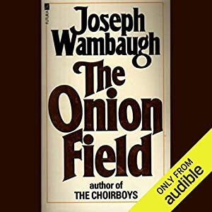 The Onion Field Audiobook by Joseph Wambaugh Narrated by Jonathan Davis