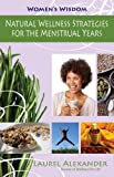 img - for Natural Wellness Strategies for the Menstrual Years (Women's Wisdom) book / textbook / text book