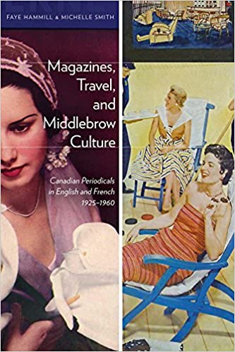 Travel and Middlebrow Culture: Canadian Periodicals in English and French Magazines 1925-1960