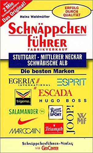 Schnäppchenführer Stuttgart, Mittlerer Neckar, Schwäbische Alb: Die besten Marken (Schnäppchenführer - Einkaufen ab Fabrik)