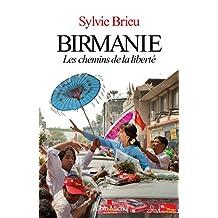 Birmanie: Les chemins de la liberté