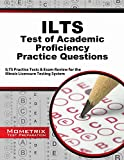 Ilts Test of Academic Proficiency Practice Questions : ILTS Practice Tests and Exam Review for the Illinois Licensure Testing System, ILTS Exam Secrets Test Prep Team, 1630945420
