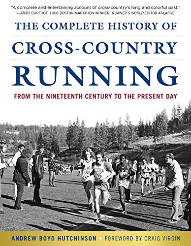 The Complete History of Cross-Country Running: From the Nineteenth Century to the Present Day]()