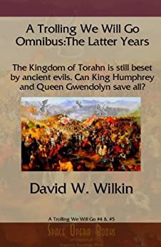 A Trolling We Will Go Omnibus:The Later Years by [Wilkin, David W., Wilkin, D. W., Wilkin, David]