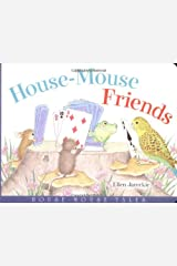 House-Mouse Friends: House Mouse Tales
