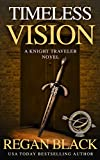 Timeless Vision (Knight Traveler Book 1)