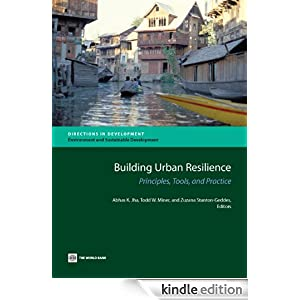Building Urban Resilience: Principles, Tools, and Practice (Directions in Development) Abhas K. Jha, Todd W. Miner and Zuzana Stanton-Geddes