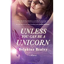 Unless You Can Be A Unicorn: a B3 novel (Volume 1)