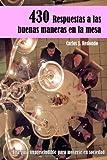 430 Respuestas a las buenas maneras en la Mesa, Carlos J. Redondo, 1446155234