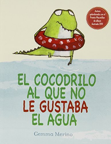 El cocodrilo al que no le gustaba el agua Spanish Edition by Gemma ...