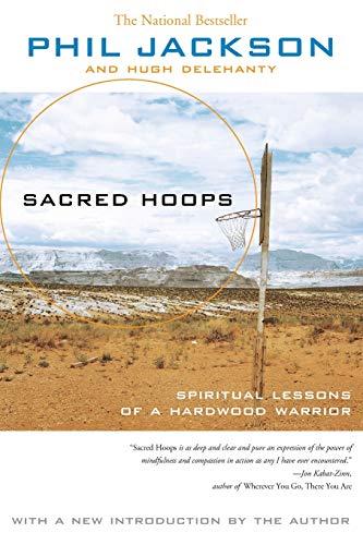 Sacred Hoops: SPIRITUAL LESSONS OF A HARDWOOD WARRIOR Paperback – Bargain Price, October 17, 2006