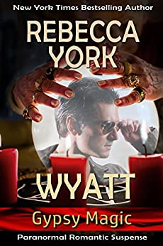 Wyatt (Gypsy Magic Book 1) by [Rebecca York]