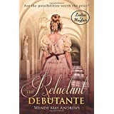 The Reluctant Debutante: A Sweet Regency Romance (Ladies of Mayfair)