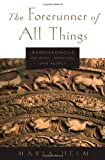 The Forerunner of All Things: Buddhaghosa on Mind, Intention, and Agency, Maria Heim, 0199331049