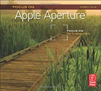 Focus On Apple Aperture: Focus on the Fundamentals Front Cover