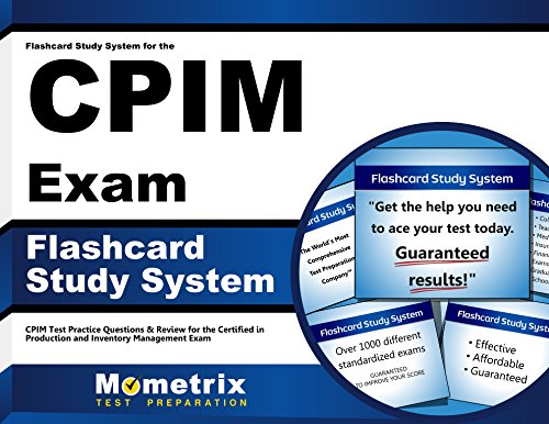 Flashcard Study System for the CPIM Exam: CPIM Test Practice Questions & Review for the Certified in Production and Inventory Management Exam (Cards)