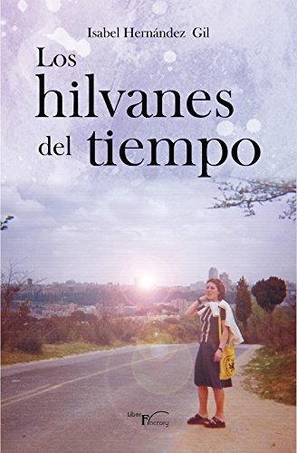Los Hilvanes del tiempo (Novela comtemporanea) (Spanish Edition) by [Hernández Gil