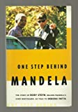 One Step Behind Mandela: The Story of Rory Steyn, Nelson Mandela's Chief Bodyguard