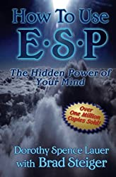 How to Use ESP: The Hidden Power of Your Mind