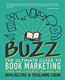 Buzz: The Ultimate Guide to Book Marketing