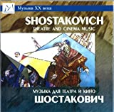 Shostakovich. Theatre And Cinema Music. (