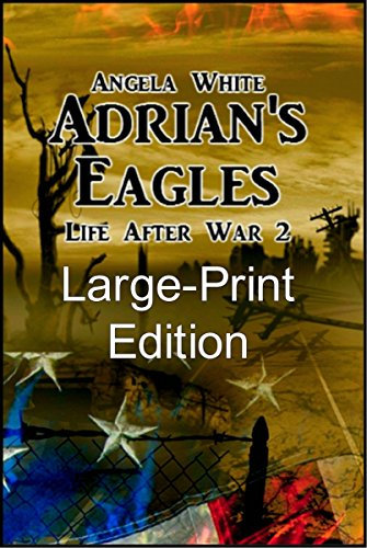 Adrian's Eagles Large Print EBook (Life After War Large Print EBooks 2) by [White, Angela]