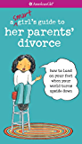 Smart Girl's Guide to Her Parents' Divorce