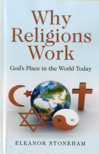 Why Religions Work: God's Place in the World Today