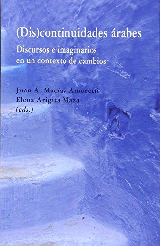 Descargar Libro Continuidades Árabes. Discursos E Imaginarios En Un Contexto De Cambios Juan A. Macías Amoretti