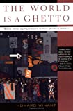 The World Is a Ghetto: Race and Democracy Since World War II, Howard Winant, 0465043410