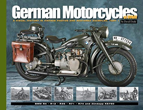 Read Online German Motorcycles of WWII: Part 1: A Visual History in Vintage Photos and Restored Examples (Visual History Series) PDF