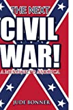 The Next Civil War!, Jude Bonner, 1441589376