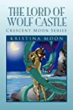 The Lord of Wolf Castle, Kristina Moon, 1441565973