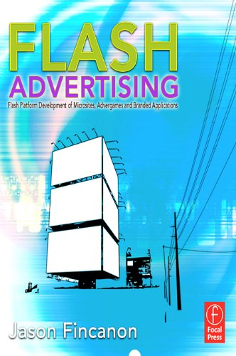 Download Flash Advertising: Flash Platform Development of Microsites, Advergames and Branded Applications Pdf