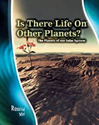 Is there life on other Planets?: The Planets of our Solar System (Stargazers' Guides)