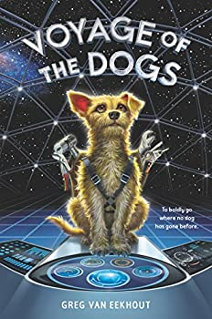 Voyage of the Dogs by Greg van Eekhout children's science fiction book reviews