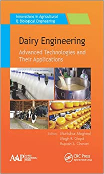 Dairy Engineering: Advanced Technologies and Their Applications (Innovations in Agricultural and Biological Engineering)