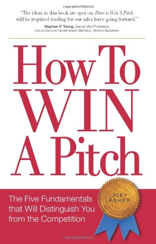 How to Win a Pitch: The Five Fundamentals That Will Distinguish You From the Competition