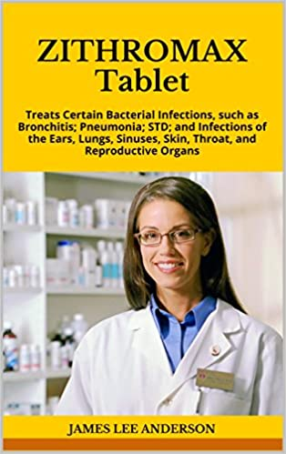 Read ZITHROMAX Tablet: Treats Certain Bacterial Infections, such as Bronchitis; Pneumonia; STD; and Infections of the Ears, Lungs, Sinuses, Skin, Throat, and Reproductive Organs PDF, azw (Kindle), ePub