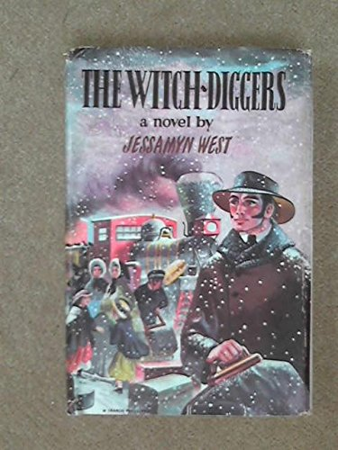 The Witch Diggers by Jessamyn West