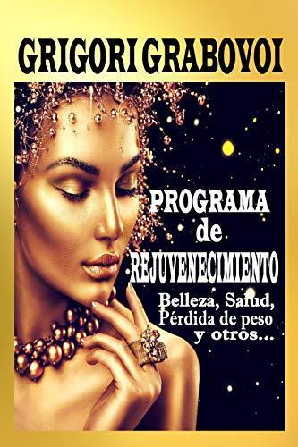 Programa de rejuvenecimiento Belleza, salud, pérdida de peso y otros...  [Grabovoi, Grigori] (Tapa Blanda)