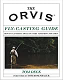 img - for The Orvis Fly-Casting Guide: How to Cast Effectively in Every Fly-Fishing Situation book / textbook / text book
