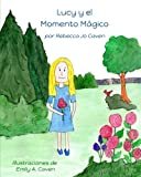 Lucy y El Momento Magico/ Lucy and The Magic Moment