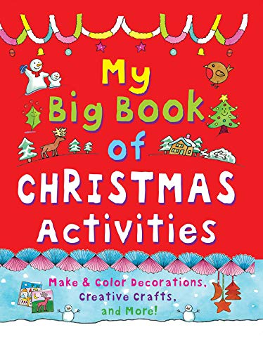 My Big Book of Christmas Activities: Make and Color Decorations, Creative Crafts, and More!