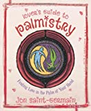 Book cover image for Lover's Guide to Palmistry: Finding Love in the Palm of your Hand