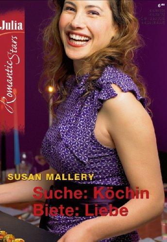Suche: Köchin, biete: Liebe (JULIA ROMANTIC STARS 6) (German Edition)