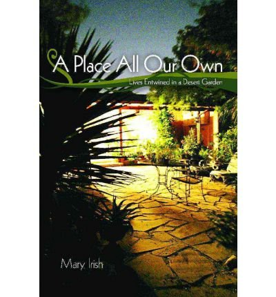 A Place All Our Own: Lives Entwined in a Desert Garden (Paperback) - Common