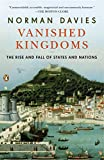 Vanished Kingdoms: The Rise and Fall of States and